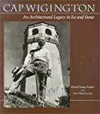 Cap Wigington: An Architectural Legacy in…
