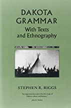 Dakota Grammar: With Texts and Ethnography…