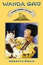 Wanda Gag: Storybook Artist by Gwenyth Swain