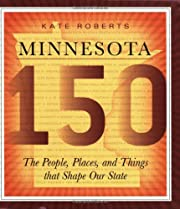 Minnesota 150: The People, Places, and…