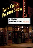 Twin Cities Picture Show: A Century of…