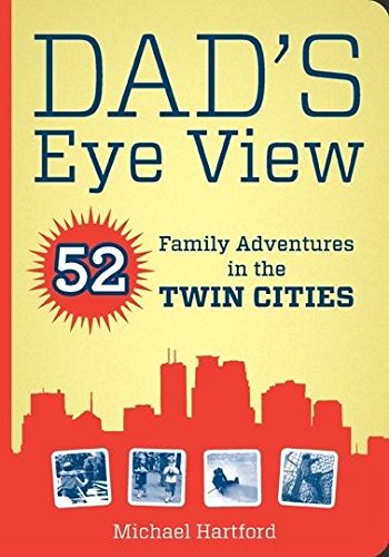 dads-eye-view-52-family-adventures-in-the-twin-cities