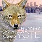 Hungry Coyote by Cheryl Blackford