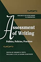 Assessment of Writing: Politics, Policies,…