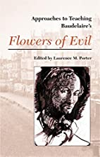 Baudelaires Flowers of Evil (Approaches to…