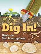 Dig In! Hands-On Soil Investigations by Tom…