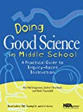Jorgenson, Olaf: Doing Good Science In Middle School: A Practical Guide To Inquiry-Based Instruction