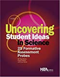Keeley, Page: Uncovering Student Ideas in Science: 25 Formativew Assessment Probes