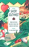 Walker, Judy: Savory Southwest: Prize Winning Recipes from the Arizona Republic