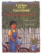 Carlos and the Cornfield / Carlos Y La Milpa…