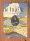 Mangum, Richard: One Woman&#39;s West: The Life of Mary-Russell Ferrell Colton