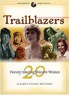 Trailblazers: Twenty Amazing Western Women…
