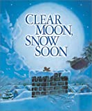 Johnston, Tony: Clear Moon, Snow Soon