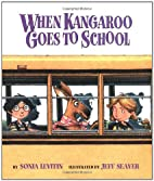 When Kangaroo Goes to School by Sonia…
