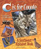 Helman, Andrea: C Is for Coyote: A Southwest Alphabet Book