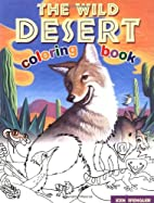 The Wild Desert Coloring Book by Ken…