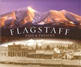 Mangum, Richard K.: Flagstaff: Past &amp; Present
