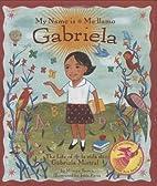 My Name is Gabriela/Me llamo Gabriela…