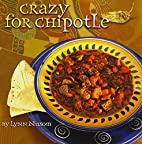 Crazy for Chipotle by Lynn Nusom
