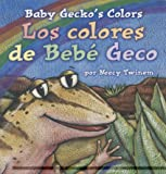 Neecy Twinem: Baby Gecko's Colors/Los colores de Bebe Geco (English, Multilingual and Spanish Edition)