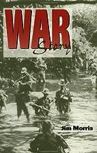War Story by Jim Morris