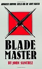 Blade Master: Advanced Survival Skills For…