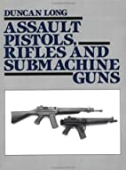 Assault Pistols, Rifles And Submachine Guns…
