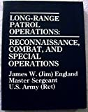 England, James: Long Range Patrol Operations: Reconnaissance Combat and Special Operations