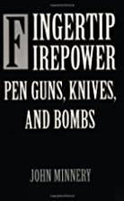 Fingertip firepower : pen guns, knives, and…