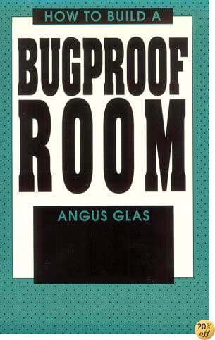 How To Build A Bugproof Room