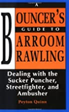 Bouncer's Guide To Barroom Brawling: Dealing…