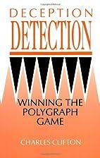 Deception Detection: Winning The Polygraph…