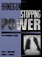 Handgun Stopping Power: The Definitive Study…