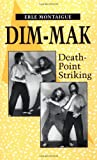 Montaigue, Erle: Dim-Mak: Death Point Striking