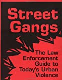 Paladin Press: Street Gangs: The Law Enforcement Guide To Today's Urban Violence