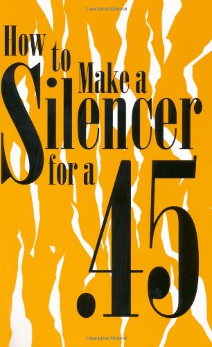 how-to-make-a-silencer-for-a-45-si