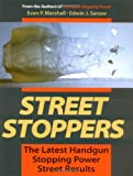 Sanow, Edwin J.: Street Stoppers :The Latest Handgun Stopping Power Street Results: The Latest Handgun Stopping Power Street Results