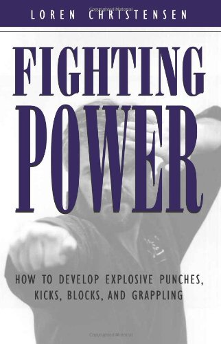 fighting-power-how-to-develop-explosive-punches-kicks-blocks-and-grappling