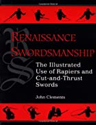 Renaissance Swordsmanship: The Illustrated…