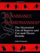 Renaissance Swordsmanship: The Illustrated…