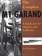 Complete M1 Garand by Jim Thompson
