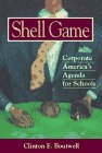 Boutwell, Clint: Shell Game Corporate Americas Agenda
