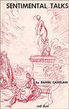 Sentimental talks; two novels by Daniel…