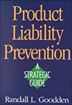 Product Liability Prevention: A Strategic…