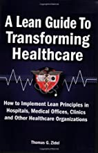 A Lean Guide to Transforming Healthcare: How…