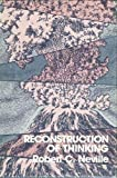 Neville, Robert C.: Reconstruction of Thinking
