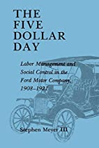 The Five Dollar Day: Labor Management and…