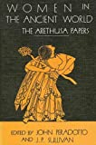 Sullivan, J. P.: Women in the Ancient World: The Arethusa Papers