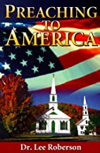 Preaching to America by Lee Roberson