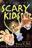 Dils, Tracey E.: Real-Life Scary Kids